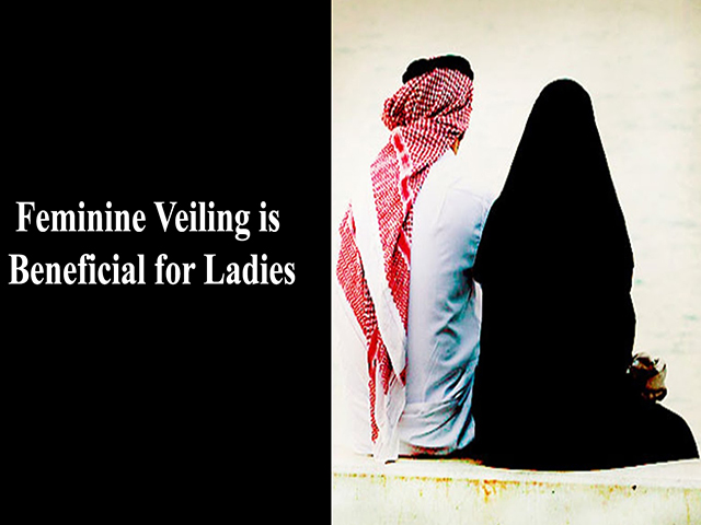 Feminine Veiling is Beneficial for Ladies
